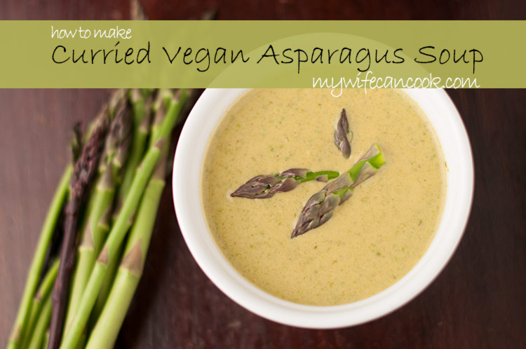 How to Make Curried Vegan Asparagus Soup